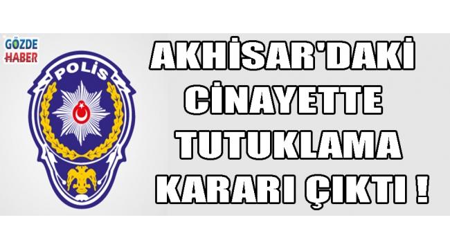 Akhisar'daki Cinayette Tutuklama Kararı Çıktı !