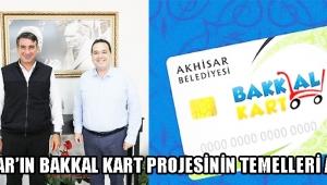 Akhisar'ın Bakkal Kart Projesinin Temelleri Atıldı