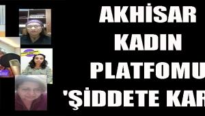 Akhisar Kadın Platfomu 'Şiddete Karşı'
