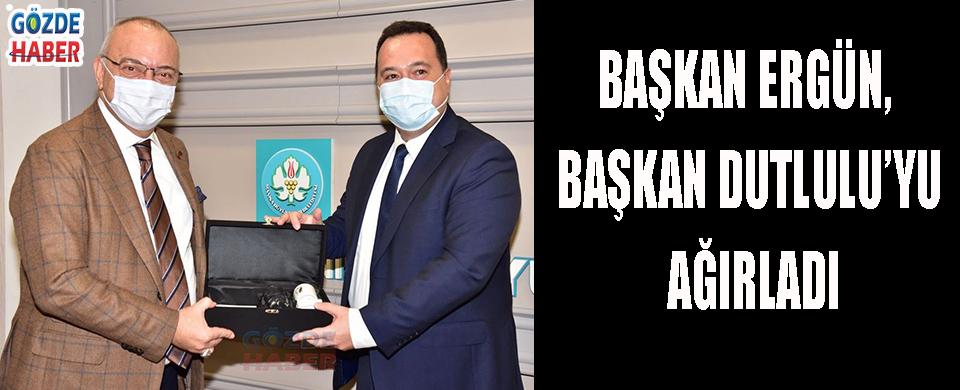 Başkan Ergün, Başkan Dutlulu'yu Ağırladı!