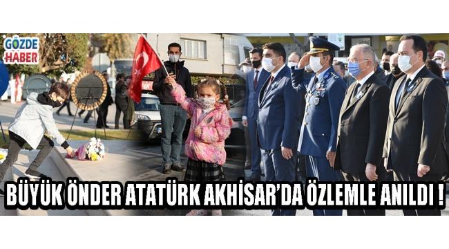 Büyük Önder Atatürk Akhisar'da özlemle anıldı !