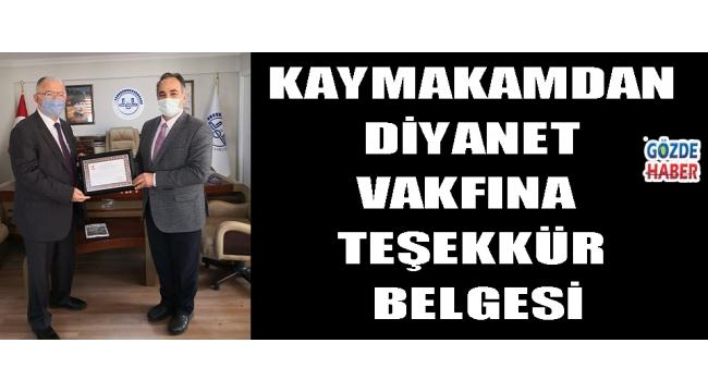 KAYMAKAMDAN DİYANET VAKFINA TEŞEKKÜR BELGESİ!