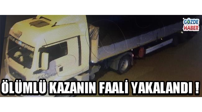 ÖLÜMLÜ KAZANIN FAALİ YAKALANDI !