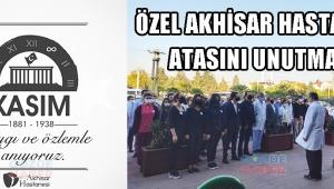 ÖZEL AKHİSAR HASTANESİ ATASINI UNUTMADI!