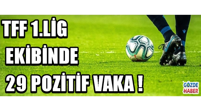 TFF 1.Lig Ekibinde 29 Pozitif Vaka !