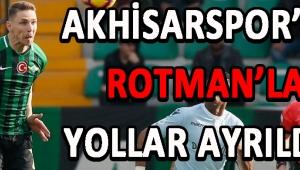 Akhisarspor'da Rotman'la Yollar Ayrıldı !