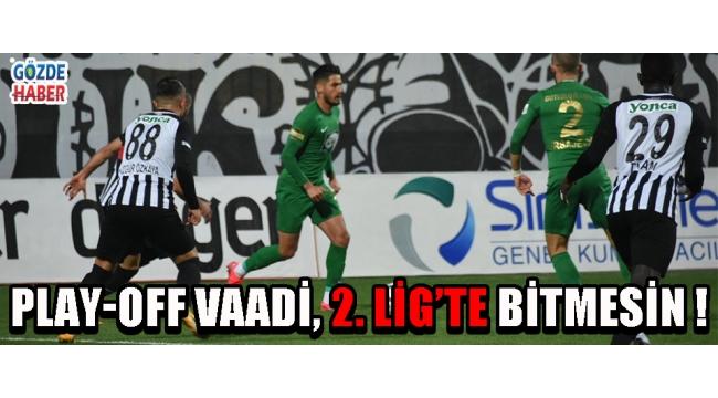 Play-Off Vaadi, 2. Lig'te Bitmesin !