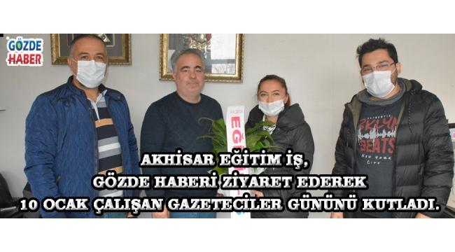 Akhisar Eğitim İş, Gözde Haberi ziyaret ederek 10 Ocak Çalışan Gazeteciler gününü Kutladı.