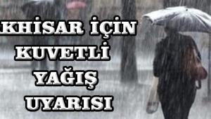 Akhisar için kuvetli yağış uyarısı