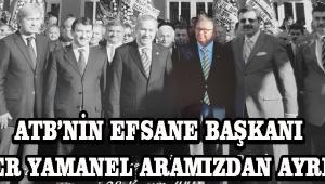 ATB'nin Efsane Başkanı Önder Yamanel Aramızdan Ayrıldı !