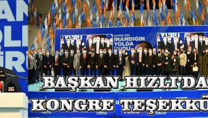BAŞKAN HIZLI'DAN KONGRE TEŞEKKÜRÜ!