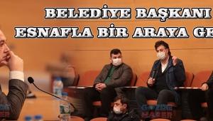 BELEDİYE BAŞKANI ESNAFLA BİR ARAYA GELDİ!