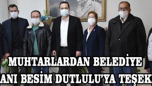 Muhtarlardan Belediye Başkanı Besim Dutlulu'ya Teşekkür !