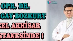Opr. Dr. Turgay BOZKURT Özel Akhisar Hastanesinde !