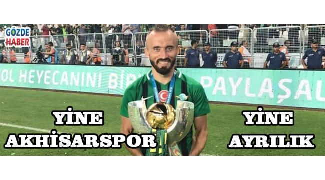 Yine Akhisarspor, Yine Ayrılık !