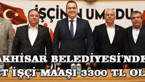Akhisar Belediyesi'nde net işçi maaşı 3300 TL oldu!