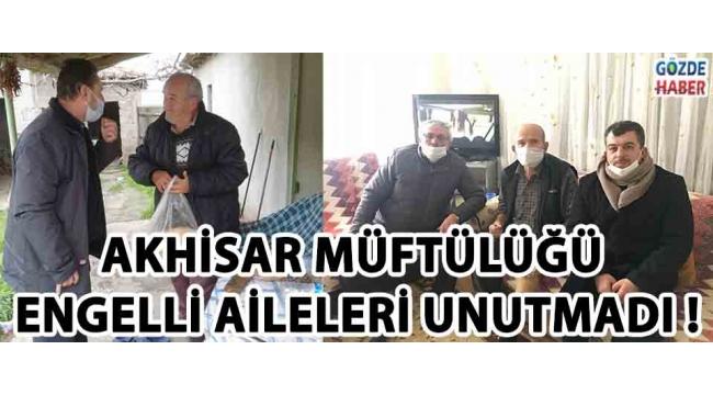 Akhisar Müftülüğü Engelli Aileleri Unutmadı !