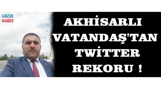 Akhisarlı Vatandaş'tan Twitter Rekoru !