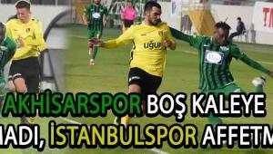Akhisarspor Boş Kaleye Atamadı, İstanbulspor Affetmedi !