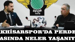 Akhisarspor'da Perde Arkasında Neler Yaşanıyor!