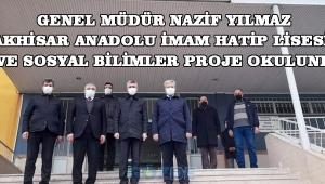 Din Öğretimi Genel Müdürü Nazif YILMAZ Akhisar Anadolu İmam Hatip Lisesi Fen ve Sosyal Bilimler Proje Okulundaydı