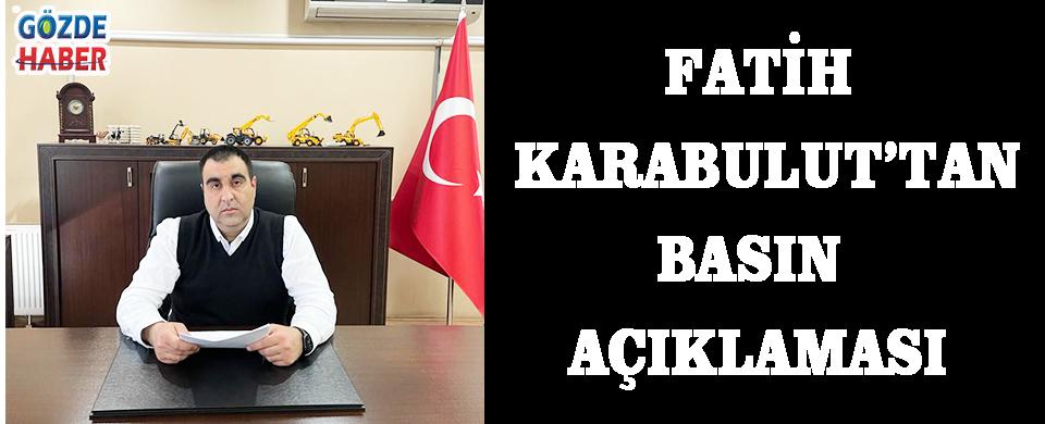 FATİH KARABULT'TAN BASIN AÇIKLAMASI!