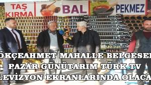 Gökçeahmet Mahalle Belgeseli Pazar günüTarım Türk TV Televizyon Ekranlarında olacak..