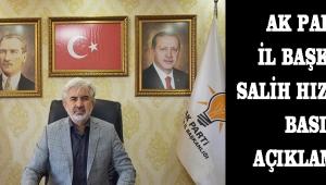 AK Parti İl Başkanı Salih Hızlı'nın Basın Açıklaması