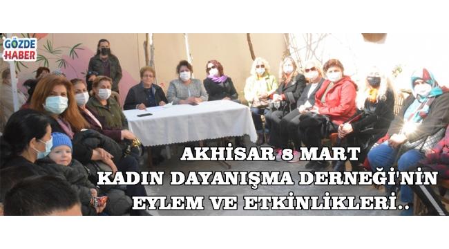 Akhisar 8 Mart Kadın Dayanışma Derneği'nin eylem ve etkinlikleri..