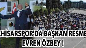 Akhisarspor'da Başkan Resmen Evren Özbey !