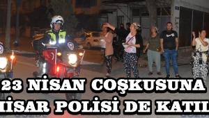 23 Nisan Coşkusuna Akhisar Polisi de Katıldı !