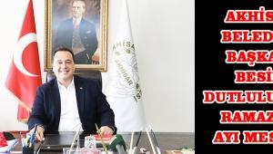 Akhisar Belediye Başkanı Besim Dutlulu'dan Ramazan ayı mesajı!