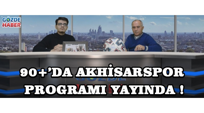Akhisarspor Altınordu Maçı Hakkında Her Şey Bu Programda !