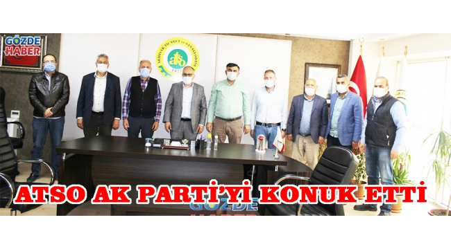 ATSO AK PARTİ'Yİ KONUK ETTİ!