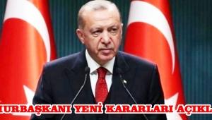 CUMHURBAŞKANI YENİ KARARLARI AÇIKLANDI!