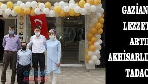 Gaziantep Lezzetini Artık Akhisarlılar 'da Tadacak!