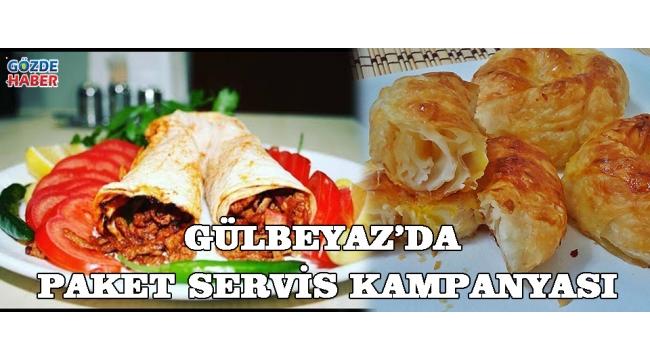 Gülbeyaz'da paket servis kampanyası