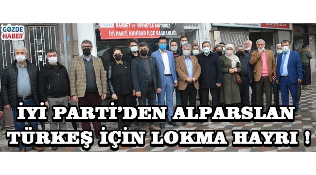 İYİ Parti'den Alparslan Türkeş İçin Lokma Hayrı !