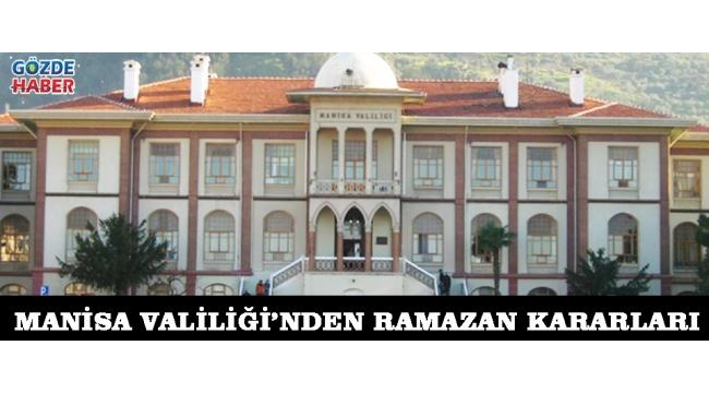 Manisa Valiliği'nden Ramazan Kararları!