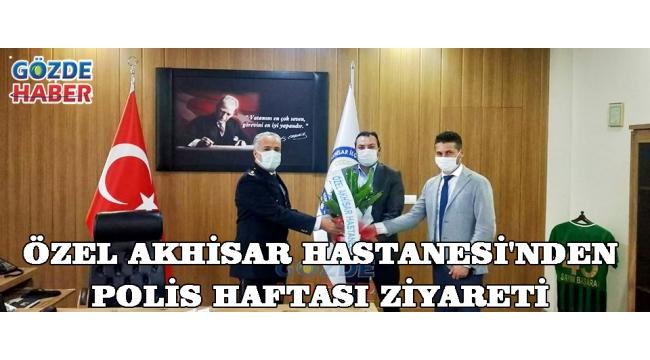 ÖZEL AKHİSAR HASTANESİ'NDEN POLİS HAFTASI ZİYARETİ!