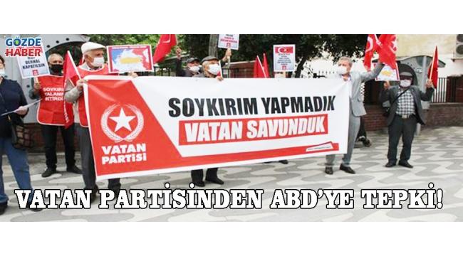 VATAN PARTİSİNDEN ABD'YE TEPKİ!