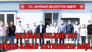 Akhisar Belediyesi aşevinde kazan kaynamaya başladı!