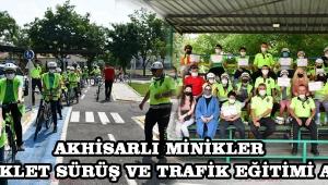 Akhisarlı minikler bisiklet sürüş ve trafik eğitimi aldı!