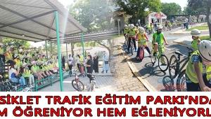 Bisiklet Trafik Eğitim Parkı'nda hem öğreniyor hem eğleniyorlar!