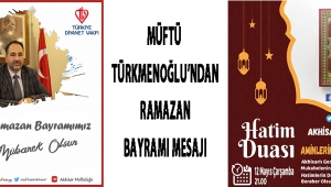Müftü Türkmenoğlu'ndan Ramazan Bayramı Mesajı!