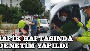 TRAFİK HAFTASINDA DENETİM YAPILDI!