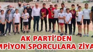 Ak Parti'den Şampiyon Sporculara Ziyaret!