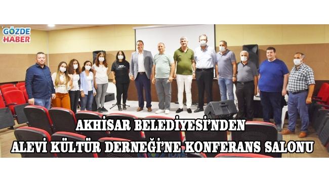 Akhisar Belediyesi'nden Alevi Kültür Derneği'ne konferans salonu!