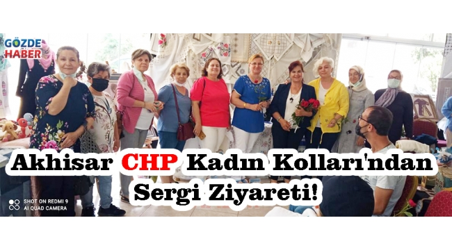 Akhisar CHP Kadın Kolları'ndan Sergi Ziyareti!