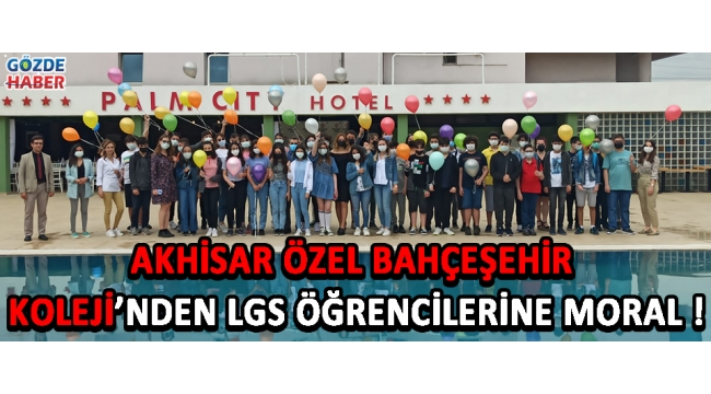 Akhisar Özel Bahçeşehir Koleji'nden LGS Öğrencilerine Moral !